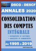 Consolidation des comptes - Annales 2020 du DSCG et du DESCF - Epreuves actualisées de 1995 à 2019