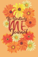 The Positively Me Journal