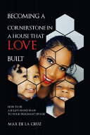 Becoming a Cornerstone in the House That Love Built