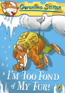 Geronimo Stilton: I'm Too Fond of My Fur! (#4)