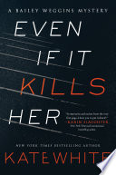 Even If It Kills Her