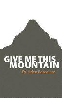 Pdf Give Me This Mountain
