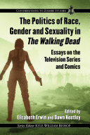 The Politics of Race, Gender and Sexuality in The Walking Dead