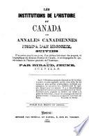 Les Institutions de l'histoire du Canada, ou annales Canadiennes jusqu'à nos jours, d'un tableau historique des progrès, et biographique des hommes illustres du Canada, etc Pdf/ePub eBook