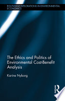 The Ethics And Politics Of Environmental Cost Benefit Analysis