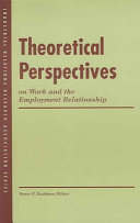Theoretical Perspectives on Work and the Employment Relationship