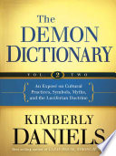 The Demon Dictionary  : An Exposé on Cultural Practices, Symbols, Myths, and the Luciferian Doctrine