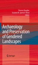 Archaeology and Preservation of Gendered Landscapes