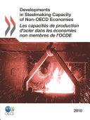 Developments in Steelmaking Capacity of Non-OECD Economies 2010