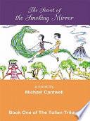 The Secret of the Smoking Mirror