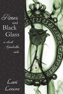 Roses and Black Glass