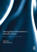 Moving Beyond Boundaries in Disability Studies