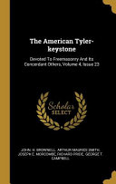 The American Tyler keystone  Devoted To Freemasonry And Its Concerdant Others  Volume 4