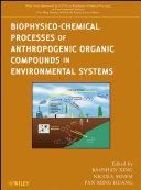 Biophysico Chemical Processes of Anthropogenic Organic Compounds in Environmental Systems