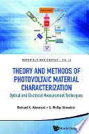 Theory And Methods Of Photovoltaic Material Characterization: Optical And Electrical Measurement Techniques