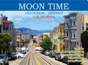 Moon Time  2012 Calendar   Reference  California