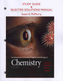 Study Guide and Selected Solutions Manual for Fundamentals of General  Organic  and Biological Chemistry