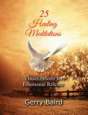 25 Healing Meditations: Visualizations for Emotional Release