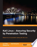 Kali Linux : Assuring Security By Penetration Testing
