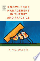 """Knowledge Management in Theory and Practice"" by Kimiz Dalkir"