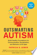 Outsmarting Autism  Updated and Expanded Book