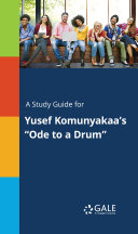 A Study Guide for Yusef Komunyakaa s  Ode to a Drum