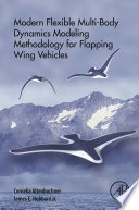 Modern Flexible Multi Body Dynamics Modeling Methodology for Flapping Wing Vehicles Book
