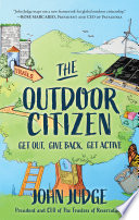 """The Outdoor Citizen: Get Out, Give Back, Get Active"" by John Judge"