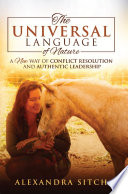 The Universal Language of Nature  A New Way of Conflict Resolution and Authentic Leadership