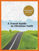 A Travel Guide to Christian Faith (Traveler's Edition)
