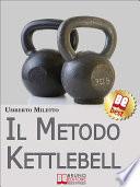 Il Metodo Kettlebell. Come Dimagrire in Modo Rivoluzionario. (Ebook Italiano - Anteprima Gratis)