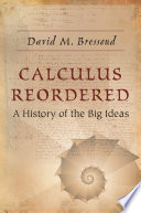 Calculus reordered : a history of the big ideas