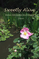 Sweetly Alive  Poems