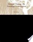 Donald Trump  An Unenlightened Person Book