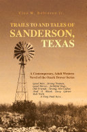 Trails to and Tales of Sanderson  Texas