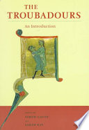 """""""The Troubadours: An Introduction"""" by Simon Gaunt, Professor of French Language and Literature Simon Gaunt, Sarah Kay"""