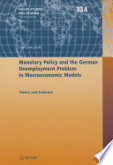 Monetary Policy And The German Unemployment Problem In Macroeconomic Models