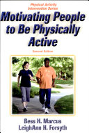 Motivating People to Be Physically Active 2nd Edition Book