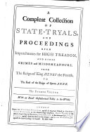 A Compleat Collection of State tryals  and Proceedings Upon Impeachments for High Treason  and Other Crimes and Misdemeanours  1695 1709