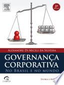 Governança Corporativa no Brasil e no Mundo  : Teoria e Prática