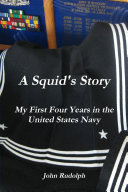 A Squid s Story My First Four Years in the United States Navy