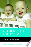 Children of the 21st Century  : From Birth to Nine Months
