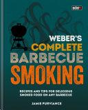 Weber s Complete BBQ Smoking