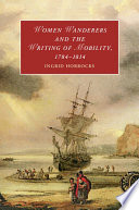 Women Wanderers and the Writing of Mobility  1784 1814