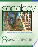 """Sociology: Exploring the Architecture of Everyday Life"" by David M. Newman"