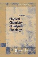 Physical Chemistry of Polymer Rheology Book