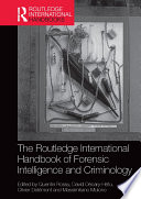 The Routledge International Handbook of Forensic Intelligence and Criminology Book