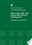 HC 629   Police  the Media  and High Profile Criminal Investigations