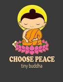 Choose Peace Tiny Buddha