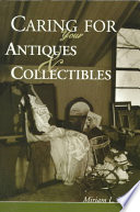 Caring for your antiques & collectibles